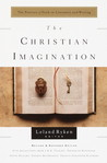 The Christian Imagination: The Practice of Faith in Literature and Writing