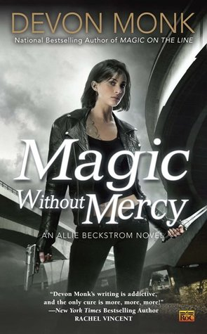 Magic Without Mercy (Allie Beckstrom #8) by Devon Monk