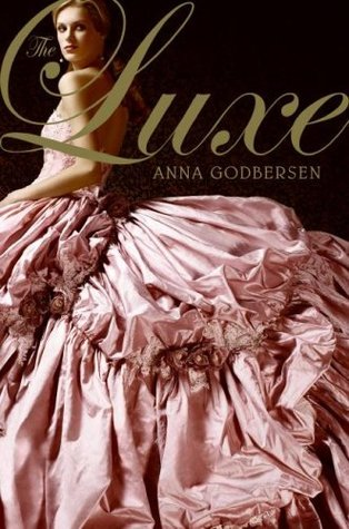 The Luxe Anna Godbersen cover image GoodReads
