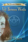The Grimoire Chronicles: A Veil Between Worlds