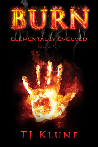 Burn (Elementally Evolved, #1) by T.J. Klunt