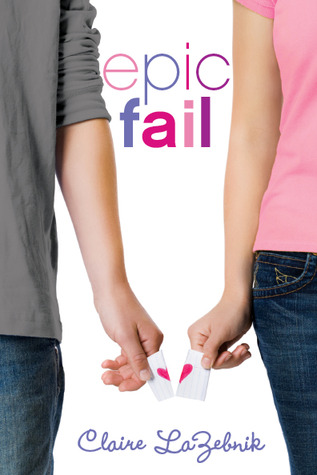 Book cover for Epic Fail by Claire LaZebnik