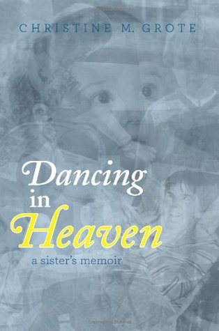 Dancing in Heaven by Christine M. Grote