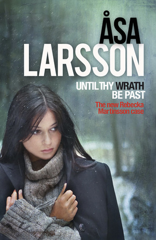Until Thy Wrath Be Past (A Rebecka Martinsson Investigation)