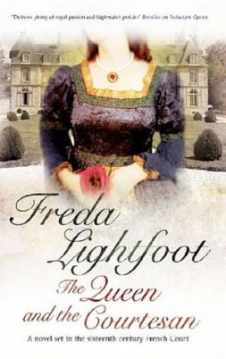 BOOK REVIEW: THE QUEEN AND THE COURTESAN BY FREDA LIGHTFOOT