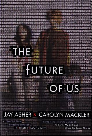 Book cover for The Future of Us by Jay Asher and Carolyn Mackler