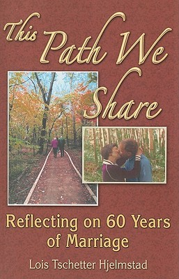 This Path We Share: Reflecting on 60 Years of Marriage