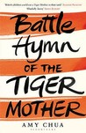 Battle Hymn Of The Tiger Mother. Amy Chua