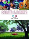 Robots & Donuts: The Art of Eric Joyner