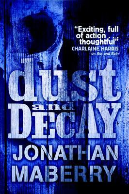 Dust & Decay. by Jonathan Maberry