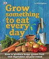 Grow Something to Eat Every Day. Jo Whittingham