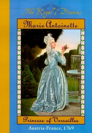 The Royal Diaries: Marie Antoinette: Princess of Versailles, Austria-France, 1769