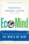 EcoMind: Changing the Way We Think, to Create the World We Want