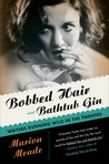 Bobbed Hair and Bathtub Gin Writers Running Wild in the Twenties