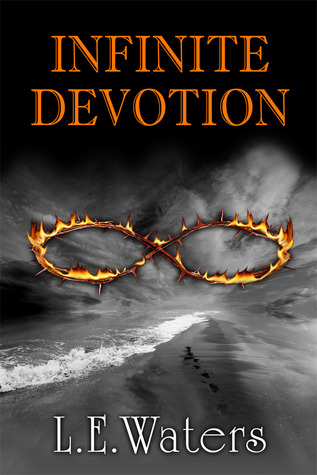 Infinite Devotion by L.E. Waters