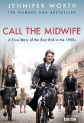 Call the Midwife: A True Story of the East End in the 1950s.