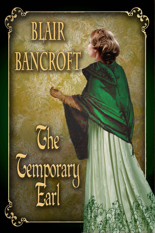 The Temporary Earl by Blair Bancroft