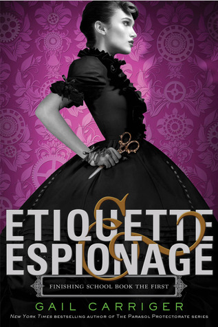 Etiquette & Espionage (Finishing School, #1)