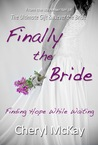 Finally The Bride: Finding Hope While Waiting