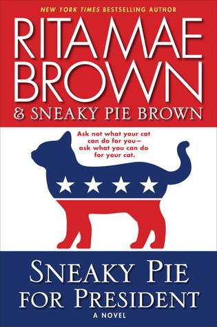 Sneaky Pie for President: A Novel