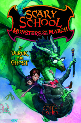 Scary School: Monsters on the March by Derek the Ghost
