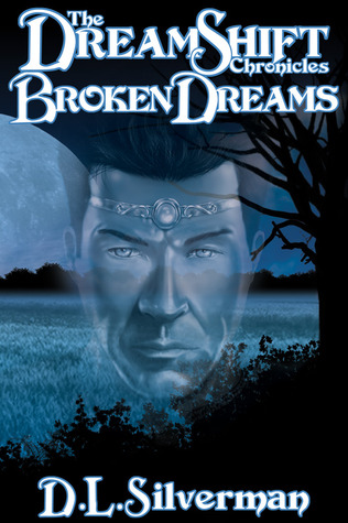 Broken Dreams (The Dreamshift Chronicles, #1)