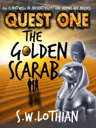 Quest One. The Golden Scarab by S.W. Lothian