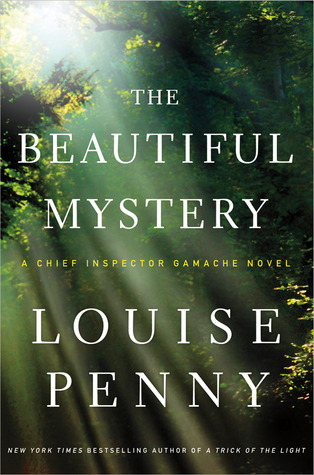 The Beautiful Mystery: A Chief Inspector Gamache Novel