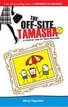 The Off-site Tamasha