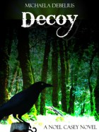 Decoy (A Noel Casey Novel)