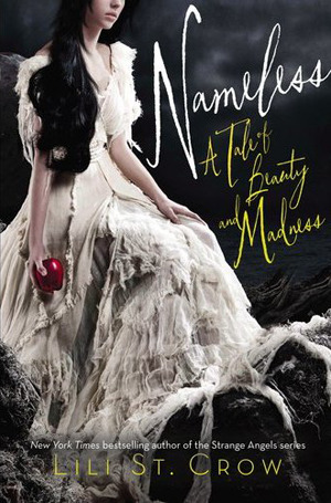 Nameless (Tales of Beauty & Madness, #1) by Lili St. Crow