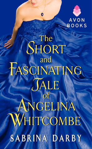 The Short and Fascinating Tale of Angelina Whitcombe by Sabrina Darby