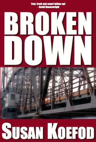 Broken Down by Susan Koefod