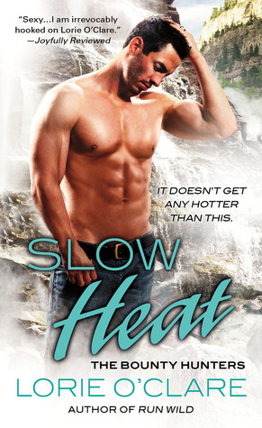 Slow Heat (The Bounty Hunters, #5)