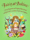 Fairies at Bedtime: Tales of Inspiration and Delight for You to Read with Your Child to Enchant, Comfort and Enlighten