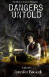 Dangers Untold by Jennifer Brozek