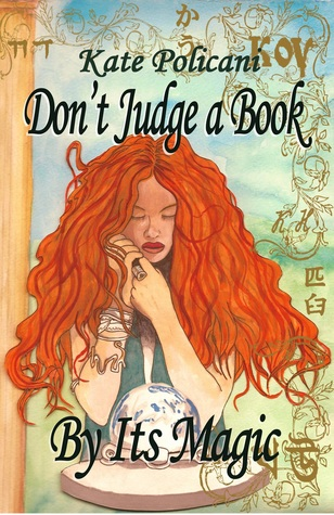 Don't Judge a Book By Its Magic by Kate Policani