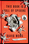 This Book Is Full of Spiders: Seriously, Dude, Don't Touch It (John Dies at the End #2)