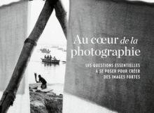 Au cœur de la photographie, par David duChemin