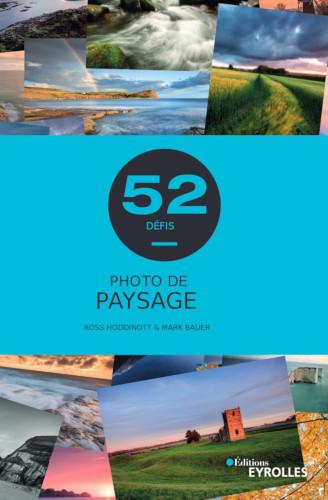 Photo de paysage - 52 défis, par Ross Hoddinott et Mark Bauer