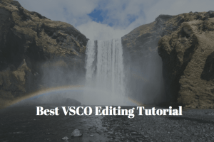 Best VSCO Editing Tutorial