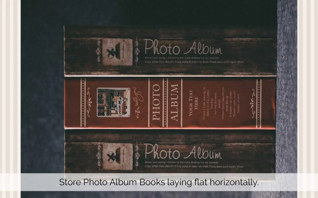 Store Photo Books by laying them flat on an even surface. Don't keep them vertically on book shelves.