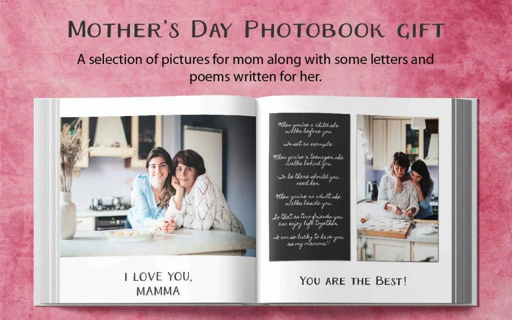 Mother's day Photobook gift. A selection of pictures for mom along with some letters and poems written for her.
