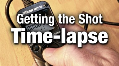 Getting the Shot: Time-lapse