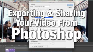 Exporting & Sharing Your Video From Photoshop