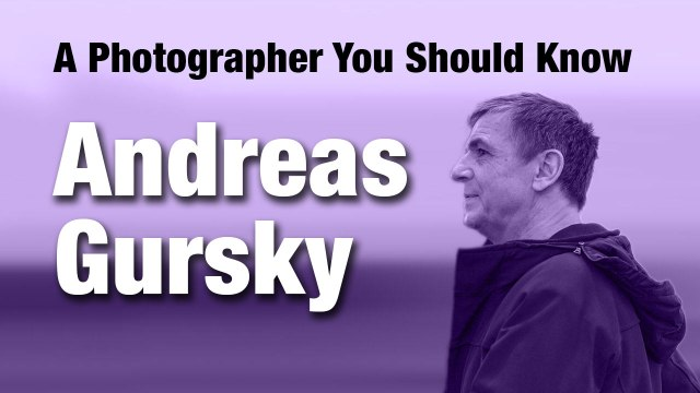Andreas Gursky | A Photographer You Should Know