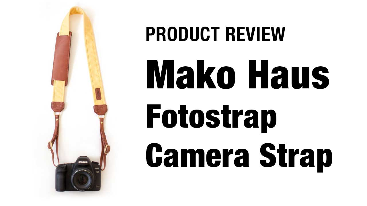 Product Review: MAKO HAUS Camera Straps