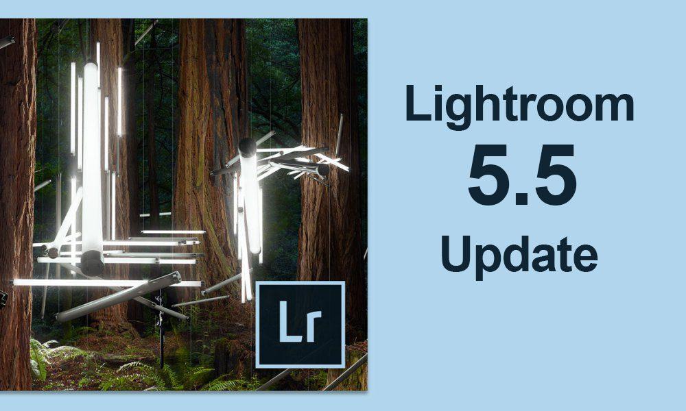 Lightroom 5.5 Update