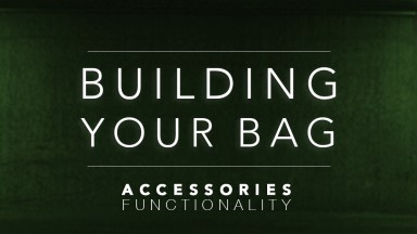 Building Your Bag: Accessories | Part 2 – Functionality
