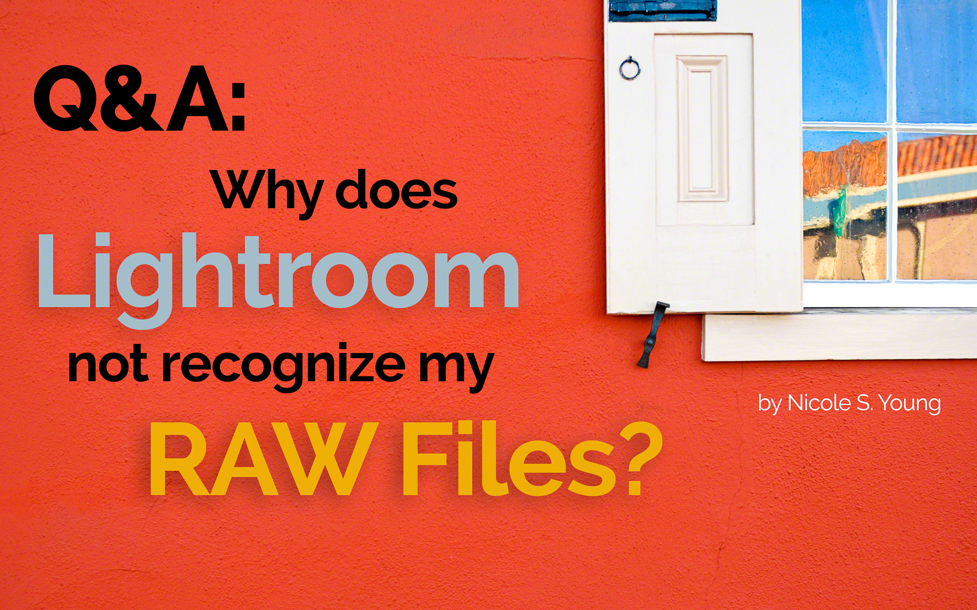 Q&A: Why does Lightroom not recognize my camera's RAW files